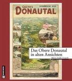 Das Obere Donautal in alten Ansichten (Mängelexemplar)