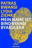 Mein Name ist Bino Byansi Byakuleka (eBook, ePUB)
