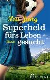 Superheld fürs Leben gesucht (eBook, ePUB)