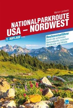 Nationalparkroute USA - Nordwest (eBook, PDF) - Landwehr, Marion