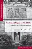 Von Richard Wagner zu Adolf Hitler