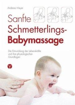 Sanfte Schmetterlings-Babymassage - Meyer, Andreas
