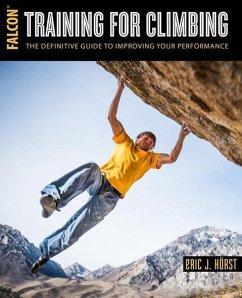 Training for Climbing - Horst, Eric J.