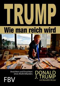 Wie man reich wird (eBook, ePUB) - Trump, Donald J.