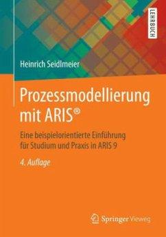 Prozessmodellierung mit ARIS® - Seidlmeier, Heinrich