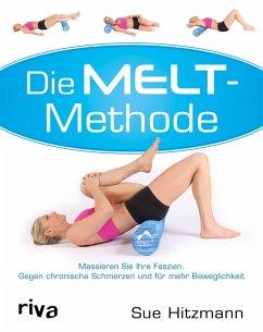 Die MELT-Methode (eBook, PDF) - Hitzmann, Sue