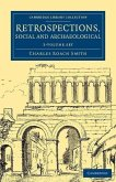 Retrospections, Social and Archaeological - 3 Volume Set