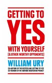 Getting to Yes with Yourself: And Other Worthy Opponents (eBook, ePUB)