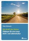 Die Kraft der Vision (eBook, PDF)