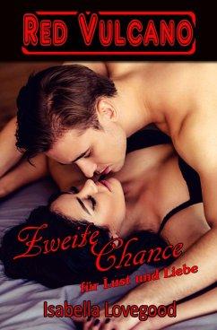 Zweite Chance für Lust und Liebe (eBook, ePUB) - Lovegood, Isabella
