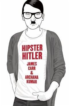 Hipster Hitler (eBook, ePUB) - Kumar, Archana; Carr, James