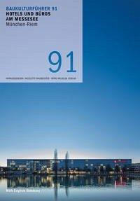 Baukulturführer 91 Hotels und Büros am Messesee, München-Riem