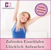 Zufrieden Einschlafen - Glücklich Aufwachen, 1 Audio-CD