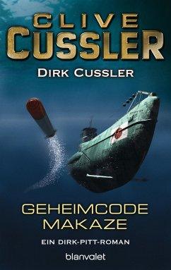Geheimcode Makaze / Dirk Pitt Bd.18 (eBook, ePUB) - Cussler, Clive; Cussler, Dirk