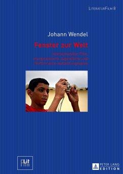 Fenster zur Welt - Wendel, Johann