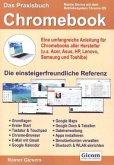 Das Praxisbuch Chromebook - eine umfangreiche Anleitung für Chromebooks aller Hersteller (u.a. Acer, Asus, HP, Lenovo, Samsung und Toshiba)
