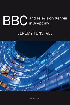BBC and Television Genres in Jeopardy - Tunstall, Jeremy