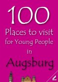 100 Places to visit for Young People in Augsburg