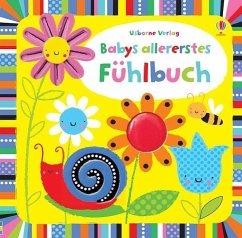Babys allererstes Fühlbuch - Watt, Fiona; Baggott, Stella