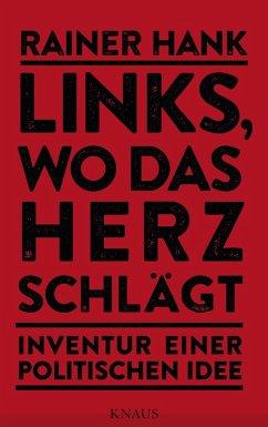 Links, wo das Herz schlägt (eBook, ePUB) - Hank, Rainer