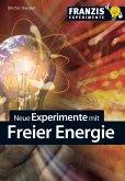 Neue Experimente mit Freier Energie (eBook, PDF)