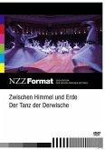Zwischen Himmel und Erde - der Tanz der Derwische: NZZ Format