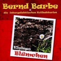 Kleines Blümchen - Barbe,Bernd & Die Intergalaktischen Kolibakterien