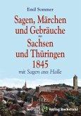 Sagen, Märchen und Gebräuche aus Sachsen und Thüringen 1845 (eBook, ePUB)