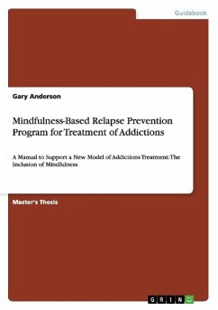 Mindfulness-Based Relapse Prevention Program for Treatment of Addictions - Anderson, Gary
