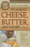 The Complete Guide to Making Cheese, Butter, and Yogurt at Home: Everything You Need to Know Explained Simply Revised 2nd Edition