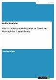 Gustav Mahler und die jüdische Musik am Beispiel der 1. Symphonie