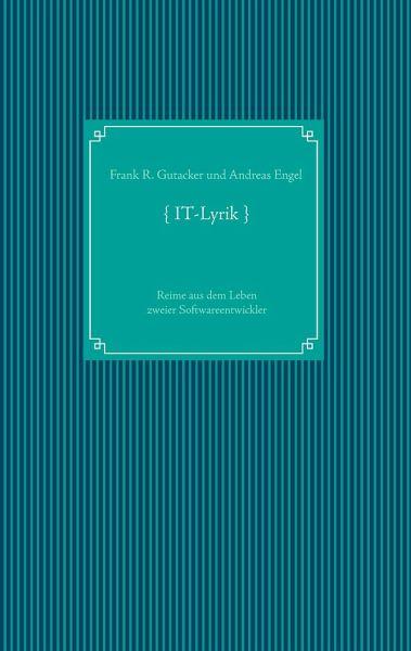 IT-Lyrik - Gutacker, Frank R.