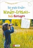 Das große Kinder-Wander-Erlebnis-Buch Oberbayern (Mängelexemplar)