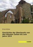 Geschichte der Oberlausitz von den ältesten Zeiten bis zum Jahre 1815