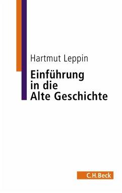 Einführung in die Alte Geschichte (eBook, PDF) - Leppin, Hartmut