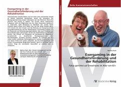 Exergaming in der Gesundheitsförderung und der Rehabilitation