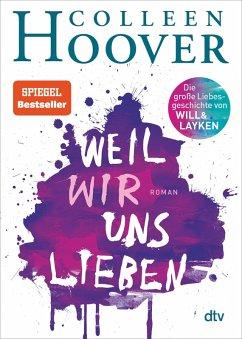 Weil wir uns lieben / Will und Layken Bd.3 (eBook, ePUB) - Hoover, Colleen