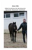 Echte Geschichten für Pferdesportler - und solche die es werden wollen
