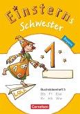 Einsterns Schwester - Erstlesen 1. Jahrgangsstufe. Buchstabenheft 3. Bayern 2014