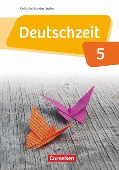 Deutschzeit 5. Schuljahr. Schülerbuch Östliche ...