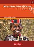 Menschen Zeiten Räume 03: 9./10. Schuljahr. Schülerbuch. Differenzierende Ausgabe Nordrhein-Westfalen