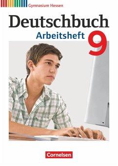 Deutschbuch 9. Schuljahr. Arbeitsheft mit Lösungen. Gymnasium Hessen G8/G9