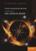 Die zweite Reise / Fünf ungleiche Reiter Bd.2