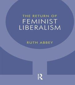 The Return of Feminist Liberalism (eBook, ePUB) - Abbey, Ruth