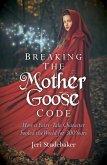 Breaking the Mother Goose Code (eBook, ePUB)