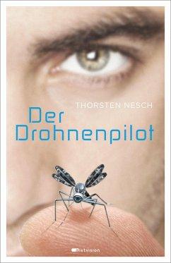 Der Drohnenpilot (eBook, ePUB) - Nesch, Thorsten