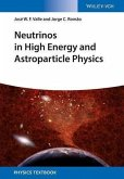 Neutrinos in High Energy and Astroparticle Physics (eBook, PDF)