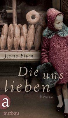 Die uns lieben (eBook, ePUB) - Blum, Jenna