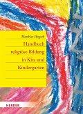Handbuch religiöse Bildung in Kita und Kindergarten (eBook, ePUB)