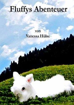 Fluffys Abenteuer (eBook, ePUB) - Hülse, Vanessa